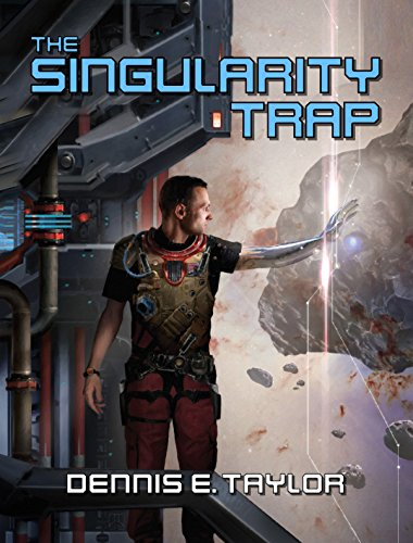 The Singularity Trap by Dennis E. Taylor