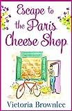 Escape to the Paris Cheese Shop