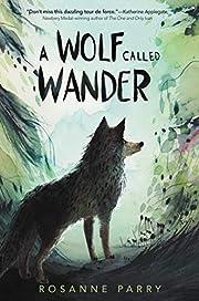 A Wolf Called Wander de Rosanne Parry