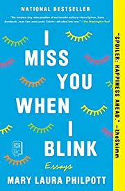 I Miss You When I Blink: Essays – tekijä:…