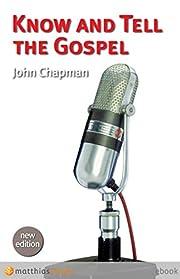 Know and Tell the Gospel de John Chapman