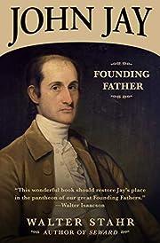 John Jay: Founding Father por Walter Stahr
