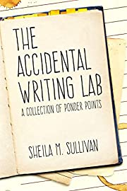 The Accidental Writing Lab: A Collection of…