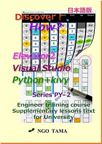 Elevator2 Python+kivy Visual Studio: Training materials for engineer Discover! How? (NGO TAMA)