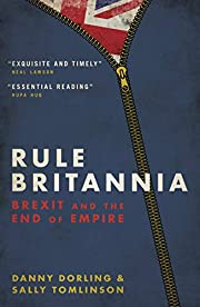 Rule Britannia: Brexit and the End of Empire…
