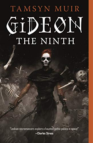 Gideon the Ninth (The Locked Tomb, #1) by Tamsyn Muir