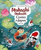 Mukashi Mukashi - Contes du Japon - Recueil…