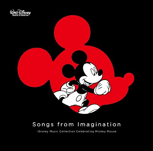 Songs from Imagination ~Disney Music Collection Celebrating Mickey Mouse