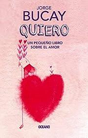Quiero: Un pequeño libro sobre el amor…