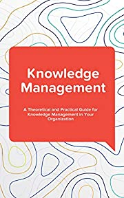 Knowledge Management: A Theoretical and…