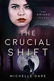The Crucial Shift (The Ariane Trilogy Book…