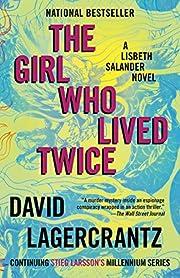 The Girl Who Lived Twice: A Lisbeth Salander…