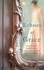 Echoes of Grace af Caragh Bell