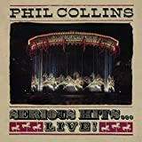 Serious Hits... Live! / Phil Collins