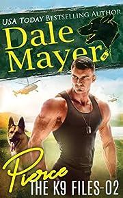 Pierce (The K9 Files Book 2) af Dale Mayer