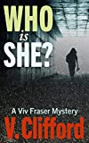 Who is She? A Viv Fraser Mystery