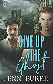 Give Up the Ghost: A Male/Male Paranormal…