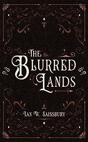 The Blurred Lands door Ian W. Sainsbury