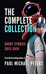 Paul Michael Peters: The Complete Collection…
