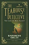 The Case of Miss Elliott: (The Teahouse Detective 2)