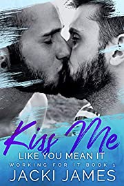Kiss Me Like You Mean It (Working For It…
