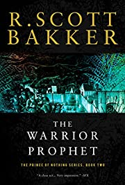 The Warrior Prophet: The Prince of Nothing,…