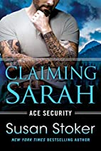 Claiming Sarah (Ace Security Book 5) by…
