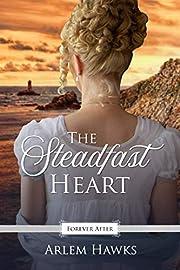 The Steadfast Heart: A Regency Fairy Tale…