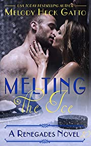 Melting the Ice (The Renegades Series Book…