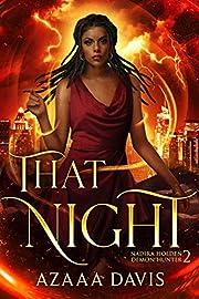 That Night (Nadira Holden, Demon Hunter Book…