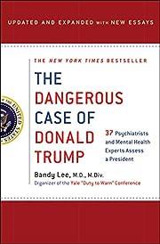 The Dangerous Case of Donald Trump: 37…