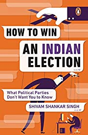 How to Win an Indian Election: What…