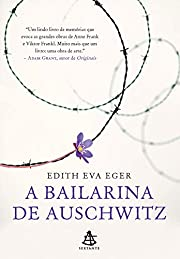 A bailarina de Auschwitz (Portuguese…