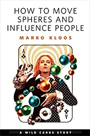 How to Move Spheres and Influence People: A…