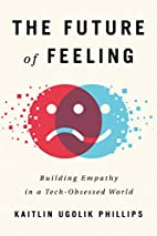 The Future of Feeling: Building Empathy in a…