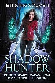 Shadow Hunter: An Urban Fantasy (Rosie…