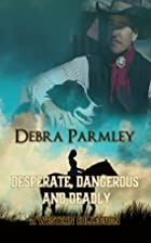 Desperate, Dangerous and Deadly: A Western…