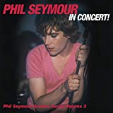 Phil Seymour In Concert! (2014)