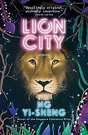 Lion City – tekijä: Yi-Sheng Ng