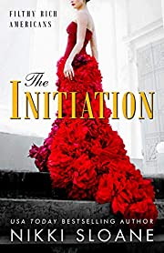 The Initiation (Filthy Rich Americans Book…
