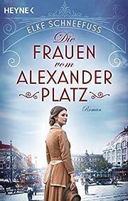 Die Frauen vom Alexanderplatz: Roman (German…