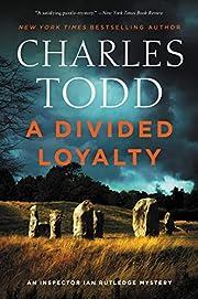 A Divided Loyalty: A Novel (Inspector Ian…