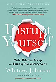 Disrupt Yourself, With a New Introduction:…