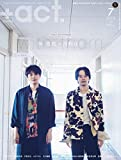 +act. ( プラスアクト )―visual interview magazine 2019年 7月号