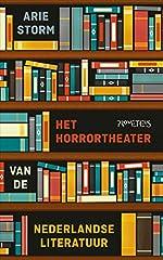 Het Horrortheater van de Nederlandse literatuur - Arie STORM