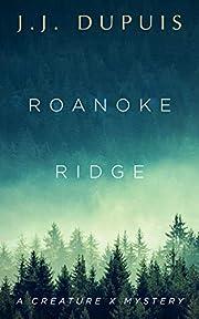 Roanoke Ridge: A Creature X Mystery de J.J.…
