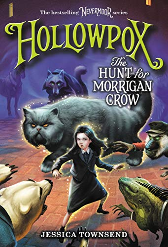 Hollowpox: The Hunt for Morrigan Crow (Nevermoor, #3) by Jessica  Townsend