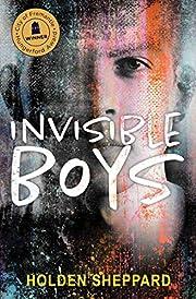 Invisible Boys de Holden Sheppard