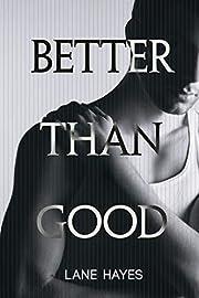 Better Than Good (Better Than Stories Book…