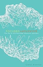 Focused Backstory: The Key to Writing Deep…
